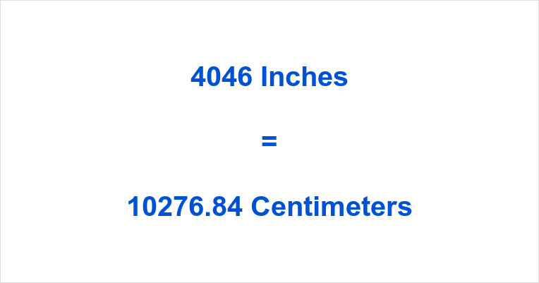 4046 inches to cm