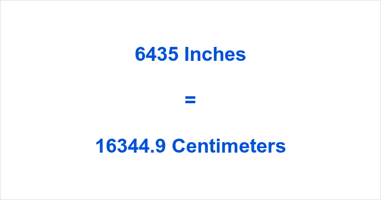 6435 inches to cm