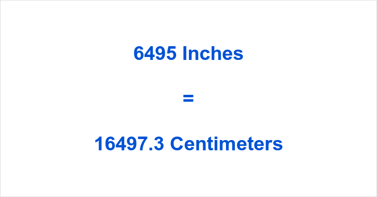 6495 inches to cm